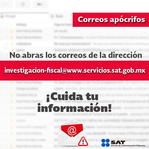 "Si te llega un mensaje de ""investigacion-fiscal@www.servicios.sat.gob.mx"", ¡no lo abras!"